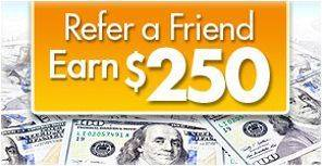 Refer A Friend Earn $250